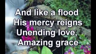 Amazing Grace (My Chains are Gone) - Chris Tomlin Worship Video w/lyrics