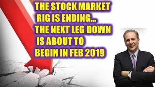 Peter Schiff Alert 🔴 The Stock Market Rig Is Ending…The Next Leg Down Is About To Begin In Feb 2019