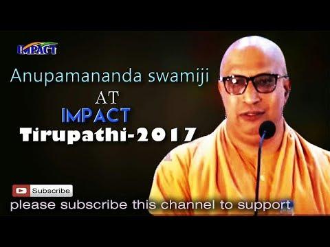 Personality Development In Vivekananda Way| Anupamananda Swami |TELUGU IMPACT Tirupati 2017