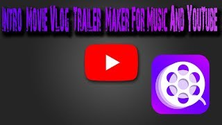 Intro Movie Vlog Trailer Maker For Music And YouTube
