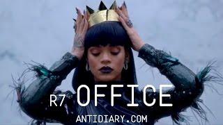 Rihanna's Anti Diary: R7 - OFFICE
