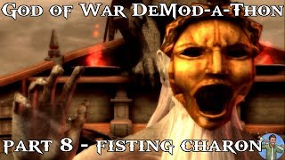God of War DeMod-a-Thon: Part 8 - Fisting Charon