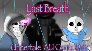Last Breath (Undertale AU Comic Dub)[Ft.Coffee Demon Lord]