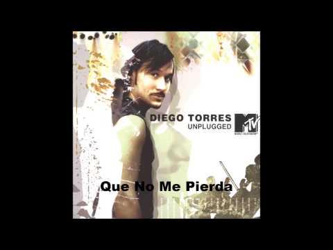 Que No Me Pierda (En Vivo MTV Unplugged) - Diego Torres
