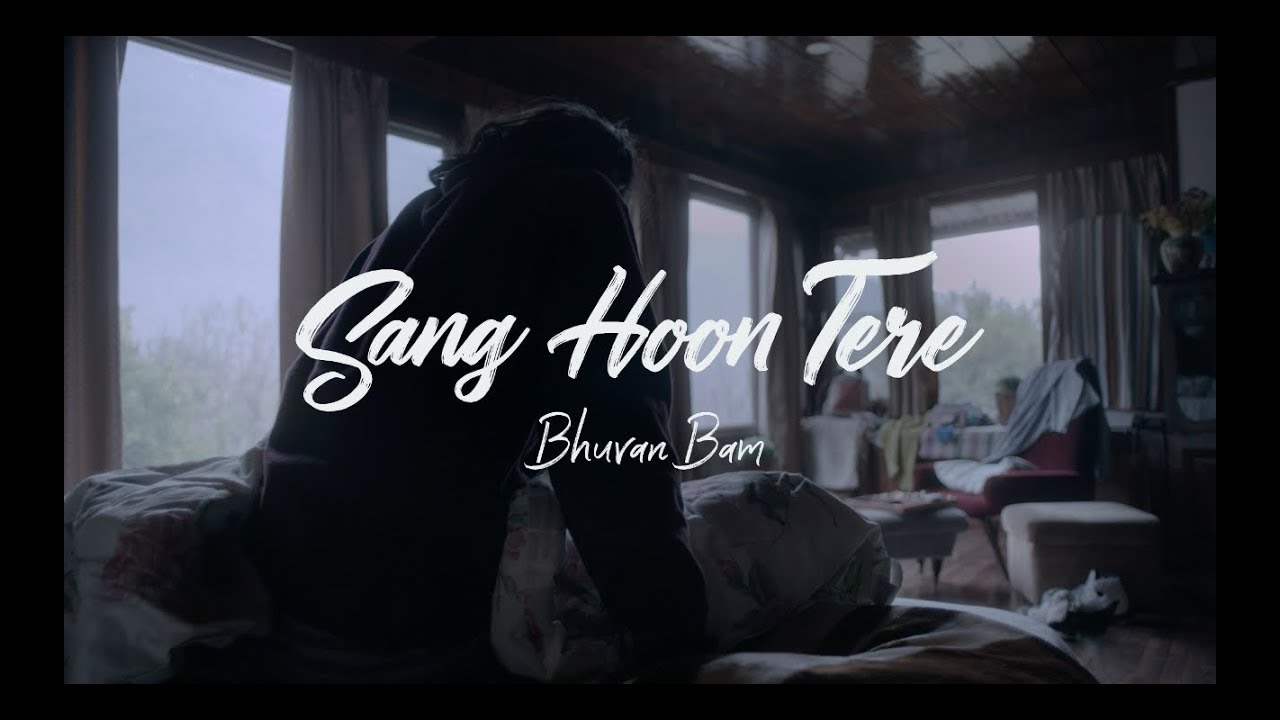 BHUVAN BAM - SANG HOON TERE LYRICS