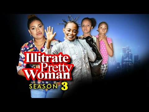 illiterate Pretty Woman Season 3 - New Movie 2019 Latest Nigerian Nollywood Movies [Queeneth HILBERT