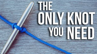 The Only Knot You Need To Know... Heres Why