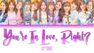 IZ*ONE - You're In Love, Right? (好きになっちゃうだろう?) (IZ*ONE ver.) Lyrics (Color Coded Kan/Rom/Eng)