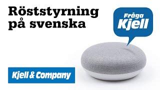 Kjell-TV – Röststyrning på svenska med Google Home (Hur funkar det?)