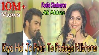 Kiya Hai Jo Pyar To Padega Nibhana - Fadia Shaboroz, Ali