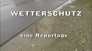 preview picture of video 'Wetterschutz - eine Reportage'