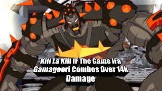 Ira Gamagori  - (Kill la Kill) - Kill La Kill IF The Game Ira Gamagoori Combos Over 14k Damage