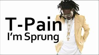 T-Pain ~ I'm Sprung