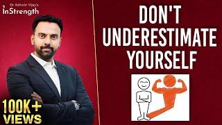 Don't underestimate YOURSELF | Dr Ashwin Vijay |