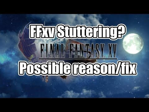 Game stuttering on OP hardware? Possible solution  :: FINAL FANTASY