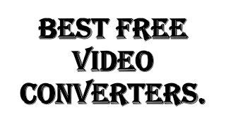Gambar cover Best Free Audio, Video Converters for Windows Xp,Windows 7, Windows 8, Windows 10