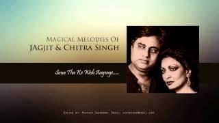 Suna Tha Ke Whoh Aayenge..by Jagjit & Chitra Singh