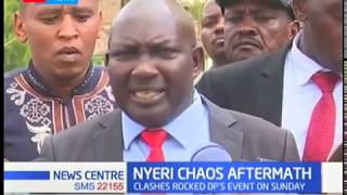 Nyeri chaos aftermath: Clashes rocked DP Ruto's event on Sunday