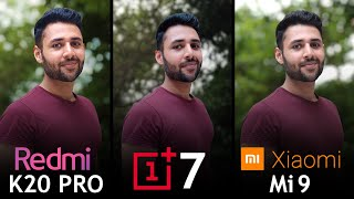 Xiaomi Redmi K20 Pro vs OnePlus 7 vs Xiaomi Mi 9 Camera Test Comparison!