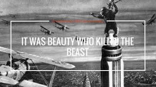 It Was Beauty That Killed The Beast(A King Kong 1933 Documentary)