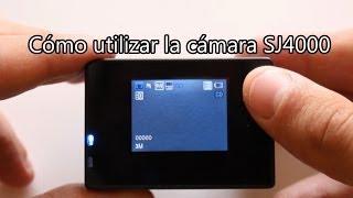 Cómo utilizar la cámara SJ4000 - Manejo y funciones