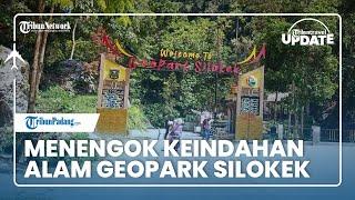 TRIBUN TRAVEL UPDATE: Menengok Keindahan Alam Geopark Silokek, Sijunjung