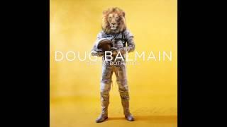 """Douglas Balmain - """"Home"""""""