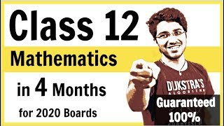 Class 12 Maths in 4 months for Board Exams   Solid Strategy for New Pattern 2019-20