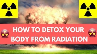 How to Detox Your Body From Radiation   Natural Remedies For Radiation Poisoning