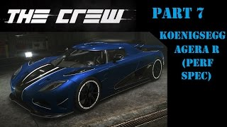 Lets Play The Crew - Part 7 - Koenigsegg Agera R Customization (Perf Spec) - 01-07-2015