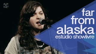 """Rolling dice"" - Far From alaska no Estúdio Showlivre 2014"