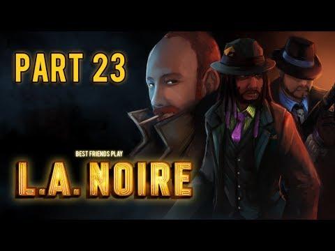 Super Best Friends Play L.A. Noire (Part 23)