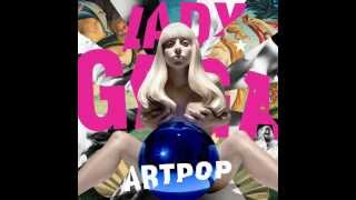 LADY GAGA ARTPOP (Audio)