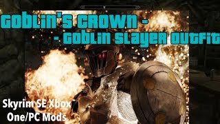 Goblin's Crown - Goblin Slayer Outfit Skyrim SE Xbox One/PC Mods