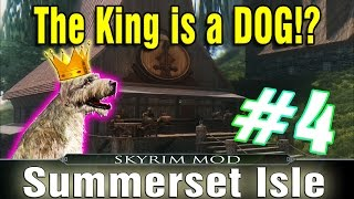 Skyrim Mod Summerset Isle Part 4 - The King is a DOG?!!