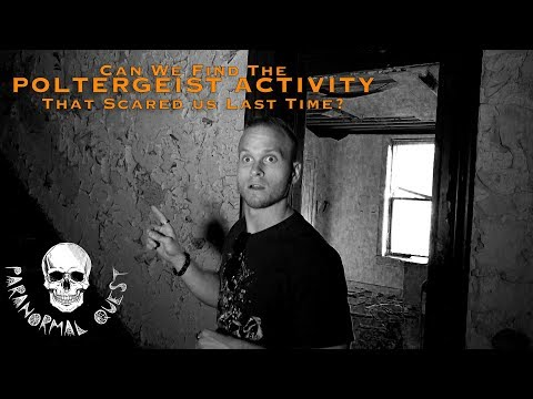 Returned To Find Poltergeist Activity