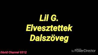 LIL G   ELVESZTETTEK (DALSZÖVEG)