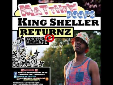 King Sheller Returnz – February 2015 – Dancehall Mixtape (Clean) – Matthew Doops –