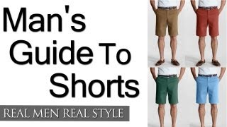 A Mans Guide To Shorts - How To Wear Shorts - Wearing Mens Shorts With Style