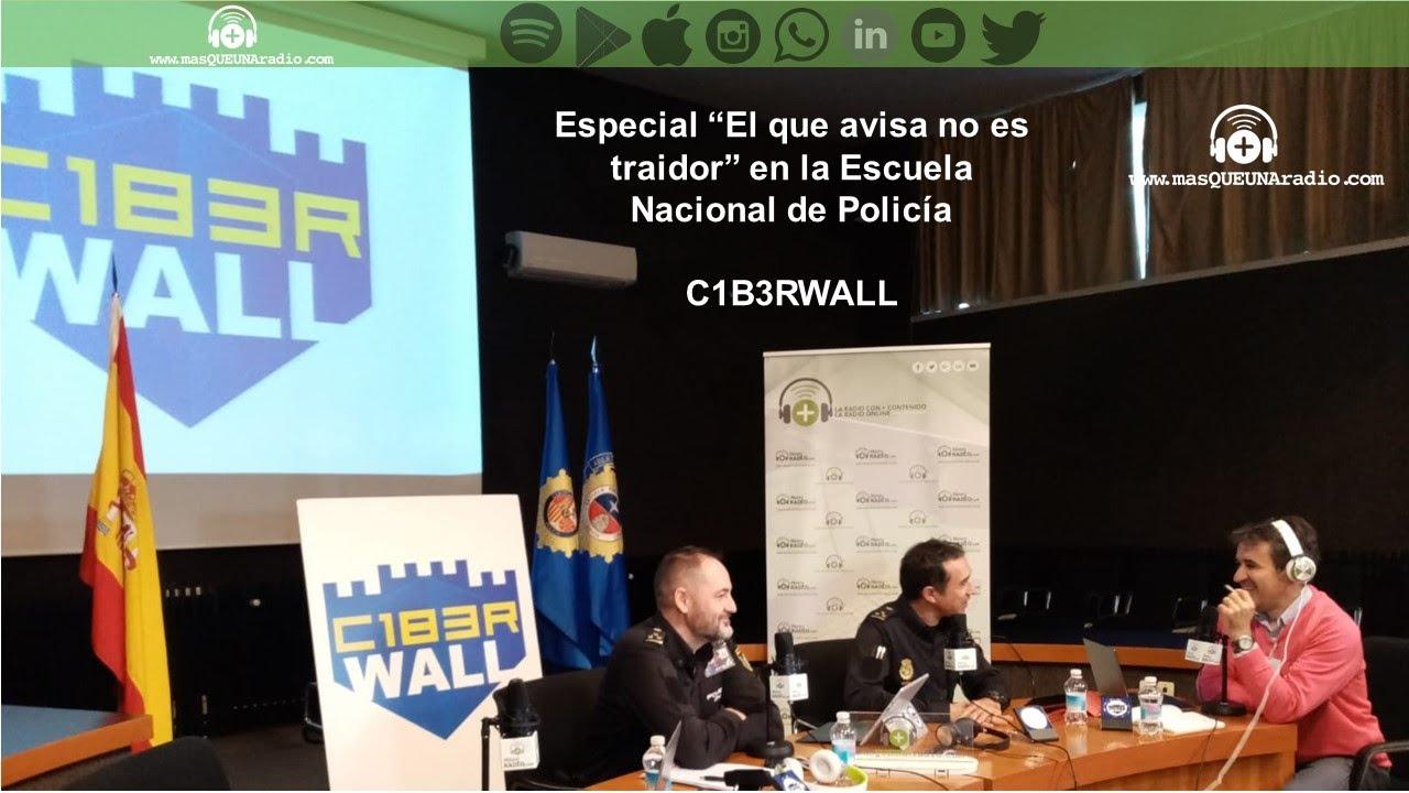 EL QUE AVISA NO ES TRAIDOR_ESPECIAL C1B3RWALL