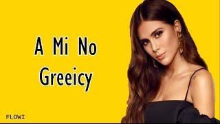 Greeicy A Mi No (Letra)