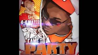 4-4 WATER - CAME TO PARTY FEAT. OLE BUDDY W/DOWNLOAD LINK!
