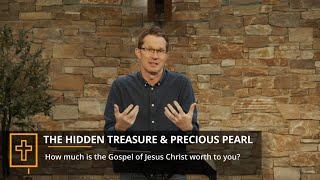 Parables #8 - The Hidden Treasure and Precious Pearl