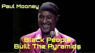 Paul Mooney - Black People Built The Pyramids (2001) RARE