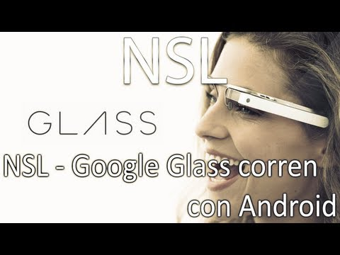 NSL - Google Glass correrá con Android