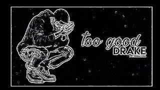 Drake to Good Ft Rhianna