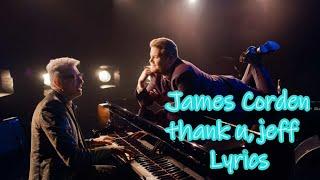 James Corden - thank u, jeff (Lyrics)