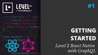 #1 Getting Started - Level 2 React Native with GraphQL