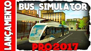 Bus Simulator Pro 2017 - Conhecendo o Jogo