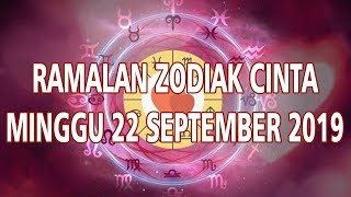 Ramalan Zodiak Cinta Minggu 22 September 2019